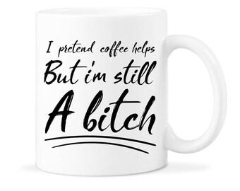 Funny Bitch Gift Coffee Bitch Mug Bitch Coffee Gift Funny Bitch Mug Funny Bitch Coffee Funny Bitch Gift Mug Bitch Coffee Mug Cup