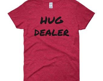 HUG DEALER WOMENS Tshirt