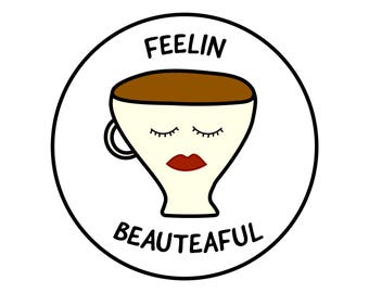 Feelin Beauteaful Sticker