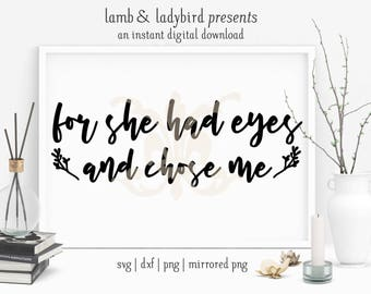 For She Had Eyes And Chose Me - Shakespeare, Othello, Theater Design (PNG, SVG, DXF Instant Digital Download)
