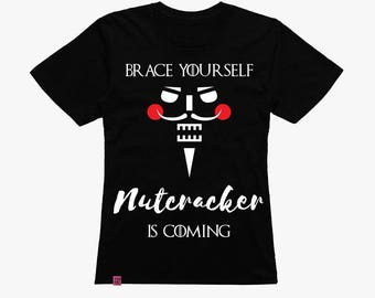Ballet tshirt, Game of Thrones, gift for ballerina, nutcracker tshirt, nutcracker, urban, gift for dancer, gift for dancer, ballet gift