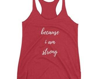 Women's because I am Strong Racerback Tank