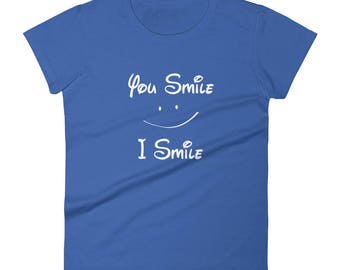You Smile I Smile Tshirt Women's short sleeve t-shirt