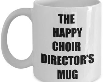 Happy Choir Director Mug - Coffee Cup Gift Present for Choir Directors