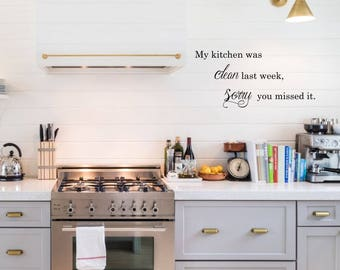 My Kitchen Was Clean Last Week Sorry You Missed It Wall Quote Vinyl Decal