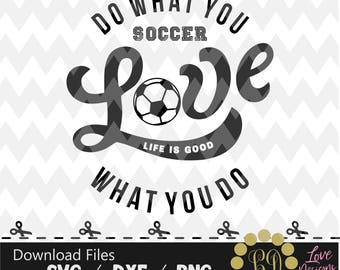 Love soccer svg,png,dxf,shirt,jersey,football,college,university,decal,proud mom,life good,nfl,texas,svg,files cricut,mls,champions league