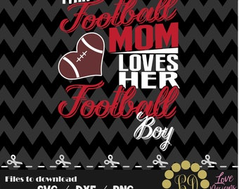 This mom loves her svg,png,dxf,shirt,jersey,football,college,university,decal,proud mom,football life,nfl,cowboys,texas,patriots,ravens,svg