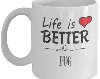Pug Lover. Life Is Better With A Pug. Best Pug Dog Mug. 11oz 15oz Coffee Mug.