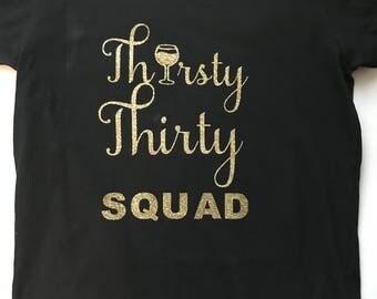 Thirsty Thirty Shirt