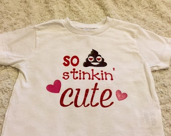 So Stinkin' Cute Valentine's Day Shirt