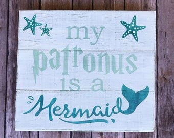 White My Patronus is a Mermaid 10.5x12 sign -Harry Potter inspired