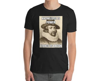 Funny Knowledge Is Power France Is Bacon Meme T-Shirt