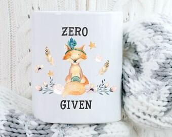 Zero Fox Given Coffee Mug, Funny Coffee Mug, Boho Coffee Mug, Sarcastic Coffee Mug, Fox Mug, Coffee Mug Gift, Coffee Lovers Gifts, Tea Mug