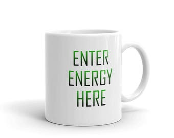 Enter Energy Here - Green Mug