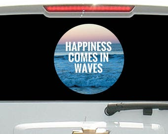 Happiness Comes in Waves Ocean Sea Beach