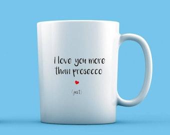 I Love You More Than Prosecco Mug