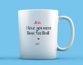 I Love You More Than Football Mug