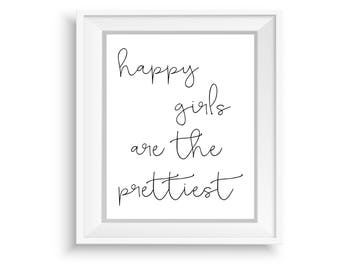 Printable Wall Art, Printable Quote,Instant Download,Happy Girls are the Prettiest,Motivational Print,Typography Prints,Black & White Quote