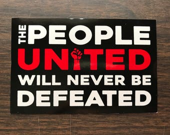 The People United Will Never Be Defeated - vinyl sticker black red white anti-trump