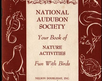 National Audubon Society Your Book of Nature Activities Fun With Birds  - 1953 - Vintage Nature Book