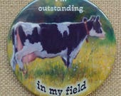 """Humorous Fridge Magnet, 3.5"""", Cow Magnet, Dairy Cow, Outstanding in My Field, Pun, Holstein Cow Art"""