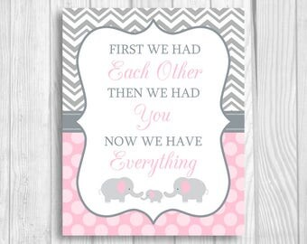 First We Had Each Other, Now We Have Everything Printable 5x7, 8x10 Printable Elephant Baby Shower Sign, Nursery Wall Art Light Pink & Gray