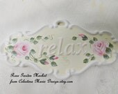 Ceramic, Wall Plaque, Relax, Hand Painted Shabby Cottage Pink Roses, Limited Edition, ECS