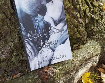 Can't Stay Away - Romance Novel by Lilly Avalon SIGNED