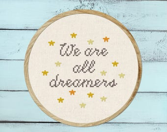 We are all dreamers.  Modern Simple Cute Twinkling Stars Cursive Text Quote Cross Stitch Pattern PDF Instant Download