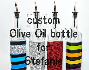 Stefanie: Custom Olive Oil bottle