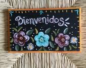 Bienvenidos flower sign