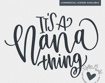 Nana SVG | Family SVG | It's a Nana Thing | Family Cut File | Nana Cut File | Gift for Nana | Grandparent SVG | Grandma svg File
