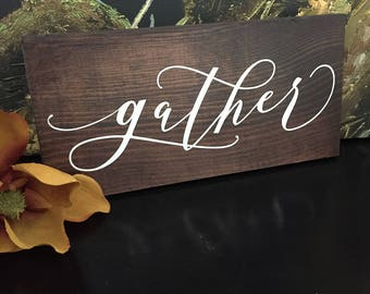 Gather Wood Sign - Cottage Decor - Farmhouse Decor - Lettered Sign - Brown Stain with White Quote - Gather Sign
