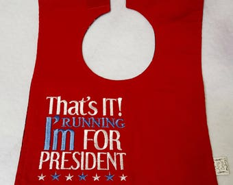 Thats it! I'm Running For President red white blue boy girl political gift baby shower under 10 dollars embroidered machie washable Trump