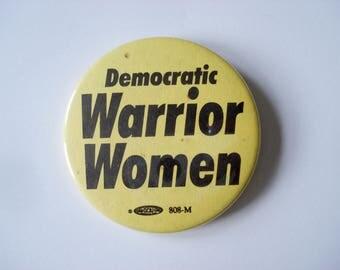 Vintage badge: Democratic Warrior Women