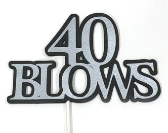 40th Birthday Topper - 40 BLOWS - Sucker Bouquet, Black and Silver, READY to SHIP