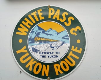 White Pass & Yukon Route Porcelain-Coated Railroad Sign  Made in USA