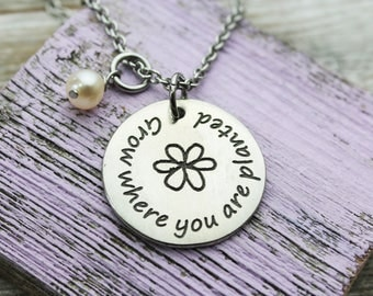 Grow where you are planted Necklace