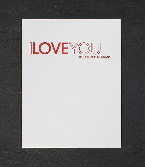 like kanye loves kanye. letterpress card. #455