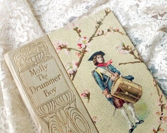 Molly The Drummer Boy 1900 Henry Altemus Hard Back Book - Antique Gilded HB Illustrated Book