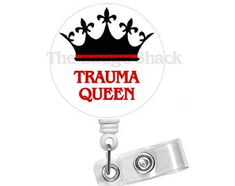 Trauma Queen Badge Holder - Name Tag Badge - ID Badge Holder - Nurse ID Badge Clip - Emergency Room Nurse Badge - ER Nurse Badge - Gift