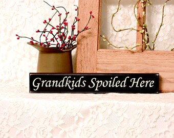 Grandkids Spoiled Here - Primitive Country  Sign, Painted Wood Shelf Sitter, Home Decor, Grandma Decor, Grandparents Decor