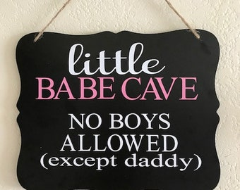 Little Babe Cave, Nursery Sign, Nursery Decor, Childs room wall hanging,  No Boys Allowed except Daddy, Babe Cave, Nursery, Wall decor,