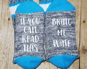 Ready to Ship Premade pre-made Ladies If you can read this bring me wine  Novelty Socks Great Christmas Gift!
