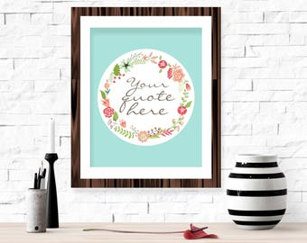 Customizable Quote Printable Wall Art - Personalized Gift Idea Floral Wreath Flowers Girly Living Room Home Decor Print Quote Text