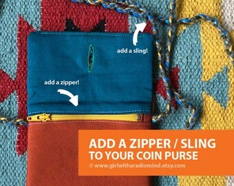 Add Zipper OR Sling - Custom Options for Your Mini Coin Purse of Your Choice