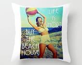 Beach House Pillow Cover 18x18, Printed Pillows, Coastal Pillow Life is Short buy the Beach House, Coastal Pillow, Hostess Gift Throw Pillow