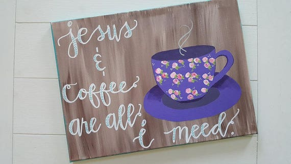 Jesus and Coffee | canvas painting| wall art | office decor | inspiration | wall sign | coffee painting | holiday | gifts