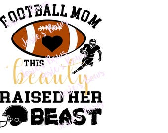 Football Mom T-Shirt  Beauty and Beast Cut Cutting File - Contains : SVG. DXF, Silhouette Cut FIle and Jpg Football Mom Shirt File