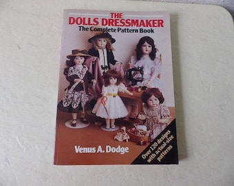 The Dolls Dressmaker, The Complete Actual Size Pattern Book, Softcover in Like New Condition. 1991 Reprint.